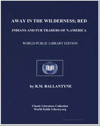 Away in the Wilderness; Red Indians and ... by Ballantyne, Robert Michael