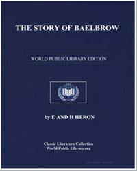 The Story of Baelbrow by Heron, E. H.