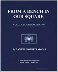 From a Bench in Our Square by Adams, Samuel Hopkins
