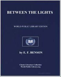 Between the Lights by Benson, Edward Frederic