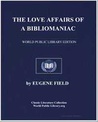 The Love Affairs of a Bibliomaniac by Field, Eugene