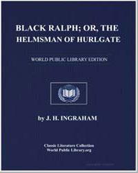 Black Ralph; Or, The Helmsman of Hurlgat... by Ingraham, J. H.
