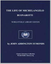 The Life of Michelangelo Buonarotti by Symonds, John Addington