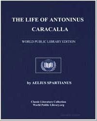 The Life of Antoninus Caracalla by Spartianus, Aelius