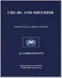 Chubu and Sheemish by Dunsany, Lord
