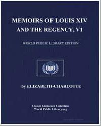 Memoirs of Louis XIV. And the Regency, V... by Duchesse Dorleans, Elizabethcharlotte
