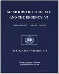 Memoirs of Louis XIV. And the Regency, V... by Duchesse Dorleans, Elizabethcharlotte