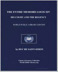 The Entire Memoirs Louis XIV, His Court ... by
