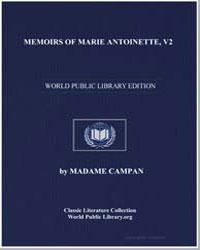 Memoirs of Marie Antoinette, Volume 2 by Campan, Jeanne Louise Henriette