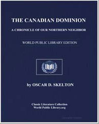 The Canadian Dominion, A Chronicle of Ou... by Skelton, Oscar Douglas