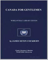Canada for Gentlemen by Cockburn, James Seton