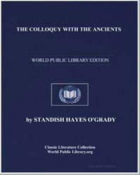 The Colloquy with the Ancients by Ogrady, Standish Hayes