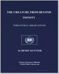 The Creature from Beyond Infinity by Kuttner, Henry