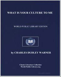 What Is Your Culture to Me by Warner, Charles Dudley
