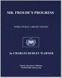 Mr. Froude's Progress by Warner, Charles Dudley