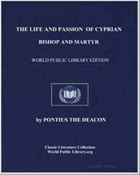 The Life and Passion of Cyprian, Bishop ... by Deacon, Pontius