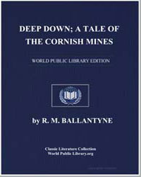Deep Down; A Tale of the Cornish Mines by Ballantyne, Robert Michael