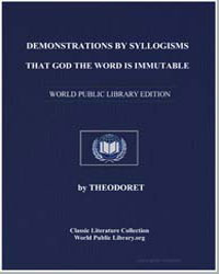 Demonstrations by Syllogisms That God th... by Theodoret, Syria