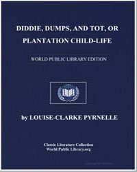 Diddie, Dumps, And Tot : Or, Plantation ... by Pyrnelle, Louise-Clarke