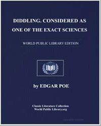 Diddling. Considered as One of the Exact... by Poe, Edgar Allen