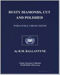 Dusty Diamonds. Cut and Polished by Ballantyne, Robert Michael