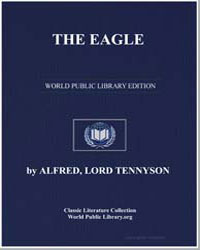 The Eagle by Tennyson, Alfred, 1St Baron Tennyson, Lord