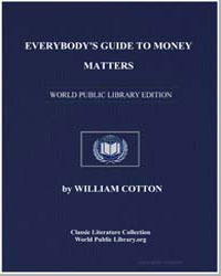Everybody's Guide to Money Matters by Cotton, William, F. S. A.