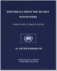 Editorials from the Hearst Newspapers by Brisbane, Arthur
