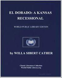 El Dorado : A Kansas Recessional by Cather, Willa Sibert