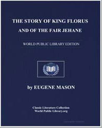 The Story of King Florus and of the Fair... by Mason, Eugene