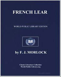 French Lear or the Beggar King by Morlock, Frank J.
