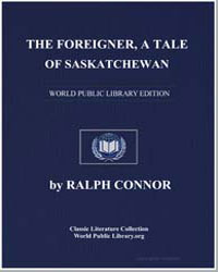 The Foreigner, A Tale of Saskatchewan by Connor, Ralph