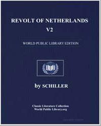 Revolt of Netherlands, V2 by Von Schiller, Johann Christoph Friedrich (Friedric...