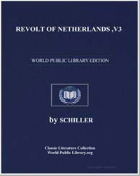Revolt of Netherlands, V3 by Von Schiller, Johann Christoph Friedrich (Friedric...