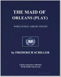 The Maid of Orleans (Play) by Von Schiller, Johann Christoph Friedrich (Friedric...