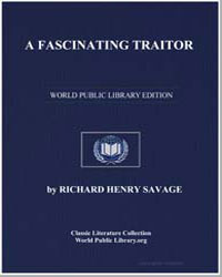 A Fascinating Traitor by Savage, Richard Henry, Col.