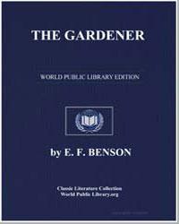 The Gardener by Benson, Edward Frederic