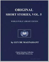 Original Short Stories, Volume 5 by De Maupassant, Guy