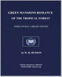 Green Mansions a Romance of the Tropical... by Hudson, W. H.