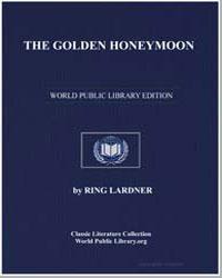 The Golden Honeymoon by Lardner, Ring W.
