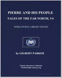 Pierre and His People : Tales of the Far... by Parker, Gilbert, Sir