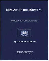 Romany of the Snows, V4 by Parker, Gilbert, Sir