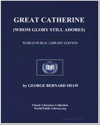 Great Catherine (Whom Glory Still Adores... by Shaw, George Bernard