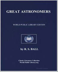 Great Astronomers by Ball, R. S.