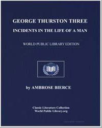 George Thurston : Three Incidents in the... by Bierce, Ambrose