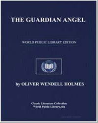 The Guardian Angel by Holmes, Oliver Wendell, Sr.
