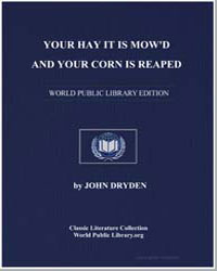 Your Hay It Is Mow'D, And Your Corn Is R... by Dryden, John