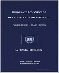 Heroes and Romantics of Our Times : A Co... by Morlock, Frank J.