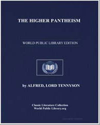 The Higher Pantheism by Tennyson, Alfred, 1St Baron Tennyson, Lord