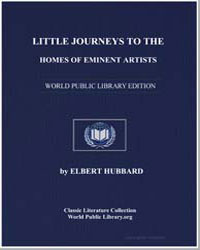Little Journeys to the Homes of Eminent ... by Hubbard, Elbert